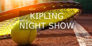 Kipling Night Show 2019 @ tennis club kipling